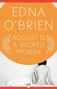 August Is a Wicked Month: Edna O'Brien
