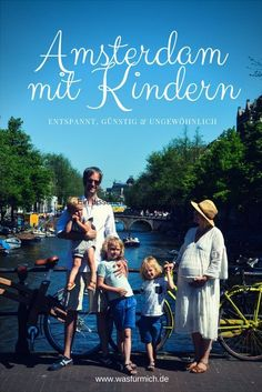 with children: relaxed, cheap and unusual tips for a t . - Reisen mit Kindern -Amsterdam with children: relaxed, cheap and unusual tips for a t . Amsterdam City, Amsterdam Travel, Camping With Kids, Travel With Kids, Medan, Madrid Restaurants, Europe Continent, Family Weekend, Red Light District