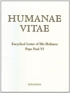 Humanae Vitae by Pope Paul VI, http://smile.amazon.com/dp/B004O0UHGO/ref=cm_sw_r_pi_dp_4Olkub0CN8KC0