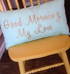 Good Morning My Love, Good Morning Pillow, Mint Pillow, Mint and Gold Pillow by CutUpAndDyed on Etsy https://www.etsy.com/listing/241341097/good-morning-my-love-good-morning-pillow