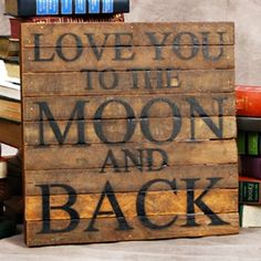 Let someone know how much you love them with this love you to the moon and back reclaimed tabacco lath sign.  #homedecor #giftsforher