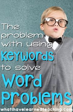 Why can't I teach students to use keywords to solve word problems? Find out why this practice is outdate and doesn't prepare our students for success. Teach students to be successful in solving word problems by understanding the problem itself.