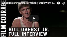 What Beginning Actors Probably Don't Want To Know About Hollywood - Bill Oberst Jr. Full Interview via FilmCourage.com.  #acting #actors