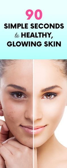 90 Simple Seconds to Healthy, Glowing Skin