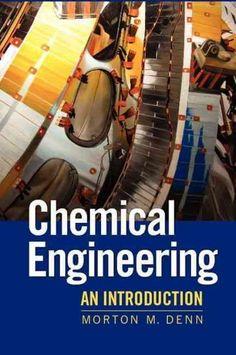 Chemical engineering :  an introduction /  Morton M. Denn