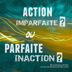 Action Imparfaite ? ou Parfaite Inaction ?