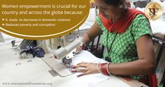 Women empowerment is crucial for our country and across the globe because: •It  leads  to decrease in domestic violence •Reduces poverty and corruption •Contributes to the overall development of the society •Will help boost the economy as over 50% of the world's population are women and most of them are unemployed The Foundation has worked towards the upliftment of women and has been active in empowering them with various initiatives and skill development programs. Visit…