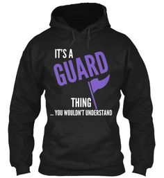 It's A Guard Thing...