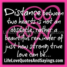 Distance will not get the best of us sweetie