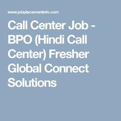 Call Center Job - BPO (Hindi Call Center) Fresher Global Connect Solutions
