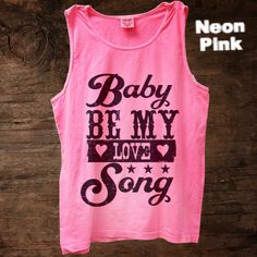 Baby Be My Love Song Tank  (available in 5 colors) http://www.sixshootergiftshop.com/collections/tank-tops/products/baby-be-my-love-song-tank