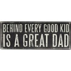 Even though im not so good at times, i do have a great Dad.