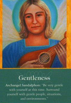 Today's card is from the Archangel Oracle by Doreen Virtue. The illustration is by Eileen Poldersman Gentleness – Archangel Sandalphon . Doreen Virtue, Angel Readings, Angel Guidance, Be Gentle With Yourself, Angel Numbers, Angel Cards, Guardian Angels, Oracle Cards, Spirit Guides