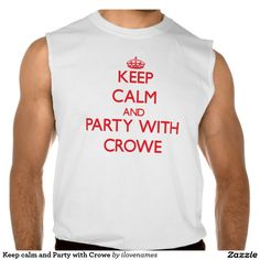 Keep calm and Party with Crowe Sleeveless Tees
