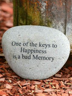 Engraved Stones: Happiness Engraved River Stone for the Garden and I have lots of bad memories then should I be a happy person. Wisdom Quotes, Quotes To Live By, Life Quotes, Great Quotes, Funny Quotes, Inspirational Quotes, Sarcasm Quotes, Key To Happiness, River Stones