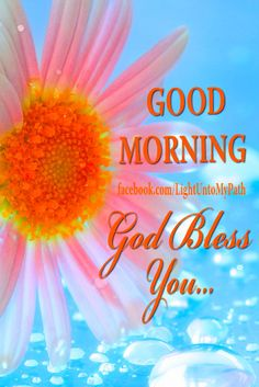 Good Morning! - God Bless You!
