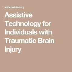 Assistive Technology for Individuals with Traumatic Brain Injury