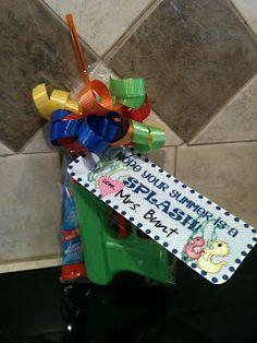 End of Year Student Gift - cute idea, minus the squirt gun