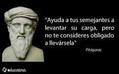 Frase atribuida a Pitágoras.