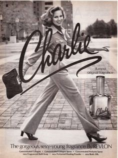 Charlie perfume by Revlon. Originally launched to compete with Estee Lauder, this new perfume captured a new target audience: working women. It was a revolutionary campaign-one of the first ads to feature women wearing pants. I wore Charlie and loved it. Perfume Ad, Vintage Perfume, Vintage Advertisements, Vintage Ads, Vintage Posters, Nostalgia, Charlie Perfume, Once Upon A Time, Retro Vintage