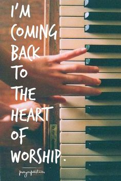 I'm coming back to the heart of worship...