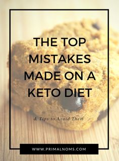 The Top Mistakes Made on a Keto Diet