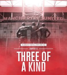 Manchester United : The greatest football story ever told. Chapter 13 - Three of a Kind.