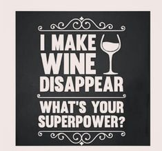 I make wine disappear. What's your superpower? #wine #fun