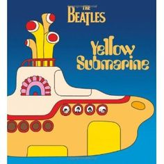 Yellow Submarine, Beatles(can't wait to watch this again!)
