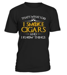 That's What I Do I Smoke Cigars And I Know Things T-Shirt, Smoke Cigars t-shirt, Smoke Cigar t-shirt   That's What I Do I Smoke Cigars And I Know Things Shirts, Smoke Cigar shirts awsome gift idea for smoke cigar lovers, cigar smoker, who love cigar, love smoke    TIP: If you buy 2 or more (hint: make a gift for someone or team up) you'll save quite a lot on shipping.     Guaranteed safe and secure checkout via:    Paypal | VISA | MASTERCARD      Click the GREEN BUTTON, select y...