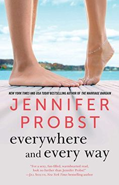 Everywhere and Every Way by Jennifer Probst is a good romance book to get lost in over a weekend!