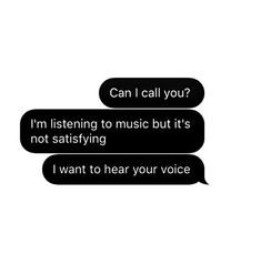 Can I call you? I'm listening to music, but it's not satisfying. I want to hear your voice. Relationship Texts, Cute Relationship Goals, Cute Relationships, I Call You, Cute Texts, Ex Machina, Love You, My Love, Hopeless Romantic