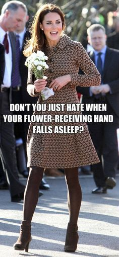 don't you just hate it when your flower receiving hand falls asleep? says kate middleton.  hilarious blog.