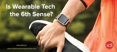 Is Wearable Tech the 6th Sense