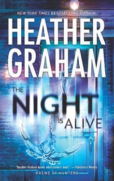 The Night is Alive by Heather Graham Series: Krewe of Hunters #10 Publication date: July 20, 2013 Publisher: Harlequin Mira Genre: Paranormal Suspense