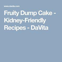 Fruity Dump Cake - Kidney-Friendly Recipes - DaVita