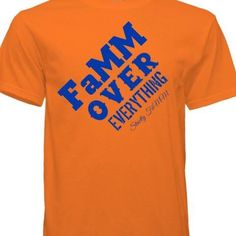 "Orange and Blue ""FaMM Over Everything"" shirt design edition"
