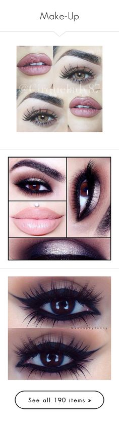 """""""Make-Up"""" by gisella-jb-pintos ❤ liked on Polyvore featuring beauty products, makeup, eye makeup, eyes, lips, beauty, maquiagem, fillers, glossy eye makeup and gloss makeup"""