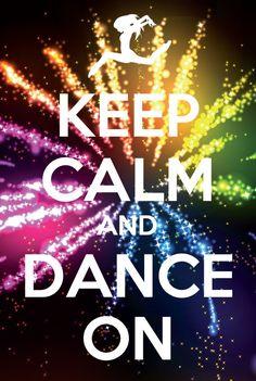 Keep Calm and Dance On Yassssss