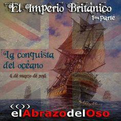 Este domingo en #ElAbrazodelOso os traemos al programa la primera parte de la Historia del Imperio Británico. Una historia de piratas, esclavos y batallas por la conquista del océano.