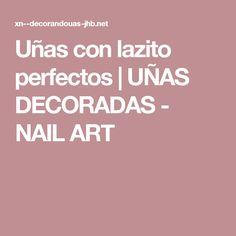 Uñas con lazito perfectos | UÑAS DECORADAS - NAIL ART