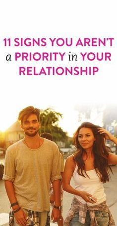 11 Signs You Aren't A Priority In Your Relationship