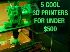 5 cool 3D printers for less than $500