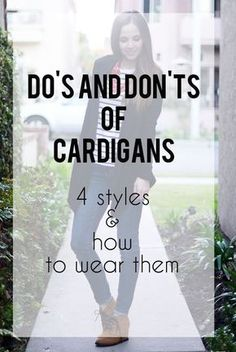 DOS And DON'TS of Wearing Cardigans: 4 styles and how to wear them- Good to know Look Here, Look At You, Looks Style, Style Me, Look Fashion, Girl Fashion, Womens Fashion, Fashion Dresses, How To Have Style