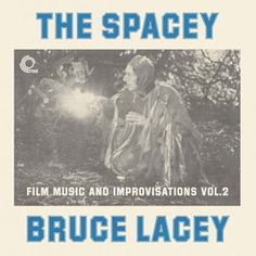 bruce lacey - the spacey bruce lacey - film music and improvisations vol. 2 (12inch vinyl lp)