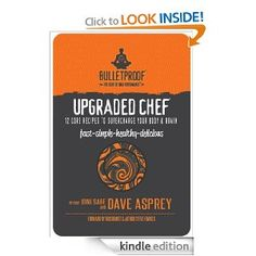 The Upgraded Chef: 12 Core Recipes to Supercharge Your Body & Brain! Click HERE & Get Yours