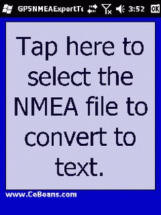 GPSNMEAExportText©  This utility converts a NMEA GPS file into a text file with a single tap. Simply tap the button and the program will allow you to select the NMEA file. Enter the name of the text file to export the report to and the program will create the text report. You can also preview the report file in Pocket Word.  http://www.cebeans.com/gpsnmeaexporttextp.htm