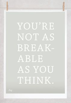 Note to self: You're Not as Breakable as You Think The Words, Cool Words, Words Quotes, Me Quotes, Motivational Quotes, Inspirational Quotes, Daily Quotes, Life Quotes Love, Great Quotes