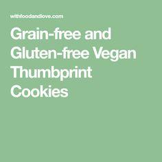 Grain-free and Gluten-free Vegan Thumbprint Cookies