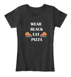 Wear Black Eat Pizza Black Women's T-Shirt Front | Funny T-Shirts | Funny fashion
